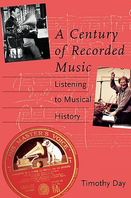 Image for A Century of Recorded Music: Listening to Musical History