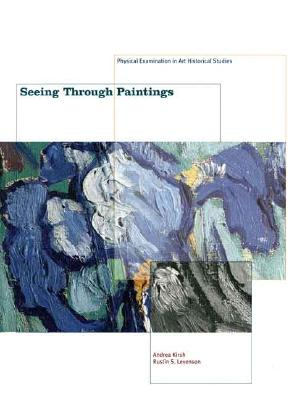 Image for Seeing Through Paintings: Physical Examination in Art Historical Studies