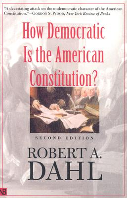 How Democratic is the American Constitution? Second Edition, Dahl, Robert A.