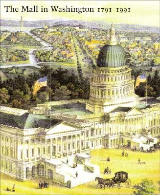 Image for The Mall in Washington, 1791-1991 (Second Edition)