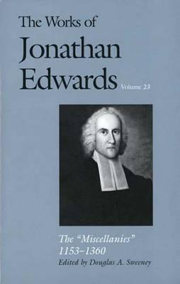 Image for The Miscellanies, 1153-1360 (The Works of Jonathan Edwards Series, Volume 23) (v. 23)