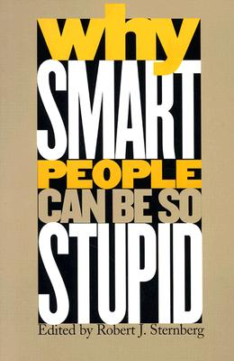 Image for Why Smart People Can Be So Stupid