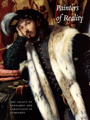 Image for Painters of Reality: The Legacy of Leonardo and Caravaggio in Lombardy (Metropolitan Museum of Art Series)