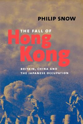 Image for The Fall of Hong Kong: Britain, China, and the Japanese Occupation