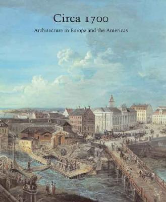 Image for Circa 1700: Architecture in Europe and the Americas (Studies in the History of Art Series)