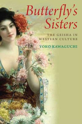 Image for Butterfly's Sisters: The Geisha in Western Culture