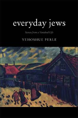 Image for Everyday Jews: Scenes from a Vanished Life