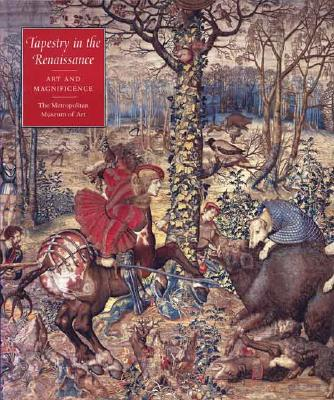 Image for Tapestry in the Renaissance: Art and Magnificence (Metropolitan Museum of Art Series)