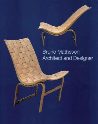 Image for Bruno Mathsson: Architect and Designer (Bard Graduate Centre for Studies in the Decorative Arts, Des)