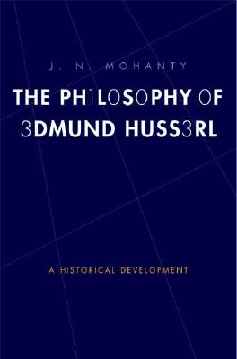 The Philosophy of Edmund Husserl (Yale Studies in Hermeneutics), Mohanty, J. N.