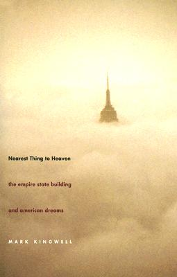 Image for Nearest Thing to Heaven: The Empire State Building and American Dreams (Icons of America)