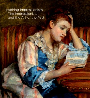 Image for Inspiring Impressionism: The Impressionists and the Art of the Past (Denver Art Museum)