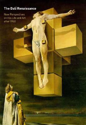 Image for The Dalí Renaissance: New Perspectives on His Life and Art after 1940 (Philadelphia Museum of Art)