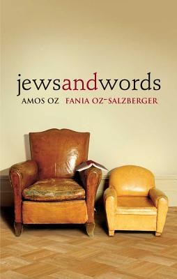 Jews and Words (Posen Library of Jewish Culture and Civilization), Amos Oz, Fania Oz-Salzberger