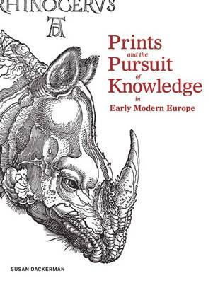Image for Prints and the Pursuit of Knowledge in Early Modern Europe (Harvard Art Museums)
