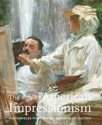 Image for The Age of American Impressionism: Masterpieces from the Art Institute of Chicago (Contemporary Collecting Contemporary Collecting)