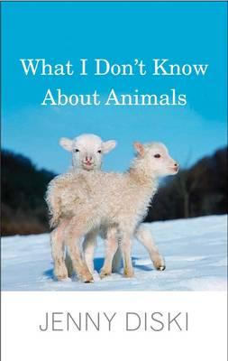 Image for What I Don't Know About Animals
