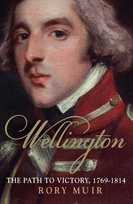 Image for Wellington, the Path to Victory, 1769-1814.