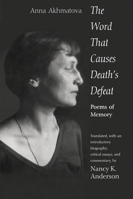 Image for The Word That Causes Death's Defeat: Poems of Memory (Annals of Communism)