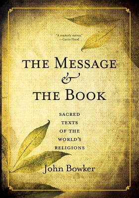 Image for The Message and the Book: Sacred Texts of the World's Religions