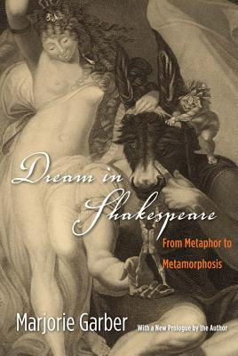 Image for Dream in Shakespeare: From Metaphor to Metamorphosis