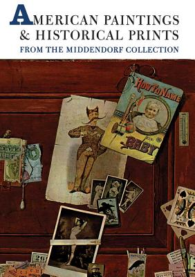 Image for American Paintings and Historical Prints from the Middendorf Collection