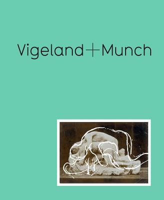 Image for Vigeland + Munch: Behind the Myths