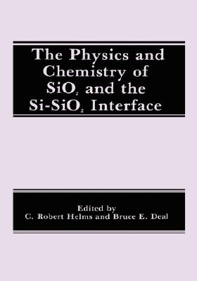 Image for The Physics and Chemistry of SiO2 and the Si-SiO2 Interface