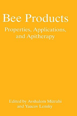 Image for Bee Products: Properties, Applications, and Apitherapy