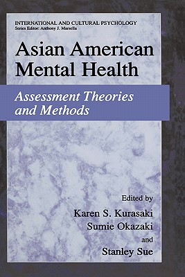 Asian American Mental Health: Assessment Theories and Methods (International and Cultural Psychology)