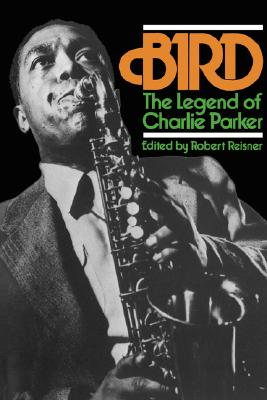 Image for Bird: The Legend Of Charlie Parker (A Da Capo paperback)