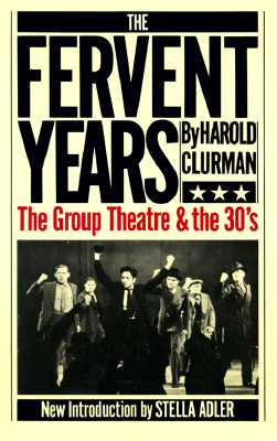 Image for The Fervent Years: The Group Theatre And The Thirties (A Da Capo paperback)