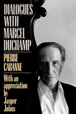 Dialogues With Marcel Duchamp (A Da Capo paperback), Cabanne, Pierre