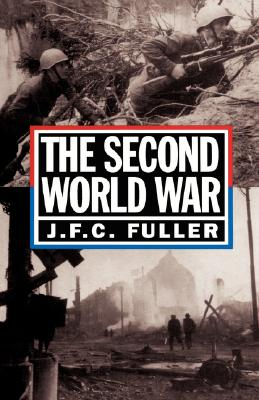 The Second World War, 1939-45: A Strategical And Tactical History, J. F. C. Fuller