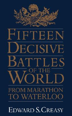 Image for FIFTEEN DECISIVE BATTLES OF THE WORLD