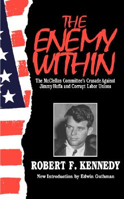 Image for Enemy Within The Mcclellan Committee's Crisade Against Jimmy Hoffa and Corrupt Labor Unions
