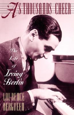 Image for As Thousands Cheer: The Life Of Irving Berlin