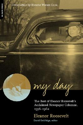 """Image for """"My Day: The Best Of Eleanor Roosevelt's Acclaimed Newspaper Columns, 1936-1962"""""""