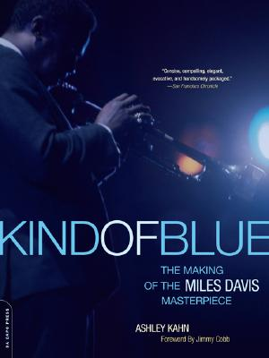 Image for Kind Of Blue: The Making Of The Miles Davis Masterpiece