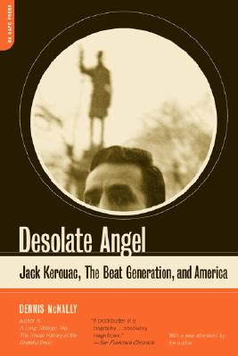 Image for Desolate Angel: Jack Kerouac, The Beat Generation, And America