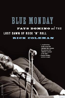 Image for Blue Monday: Fats Domino and the Lost Dawn of Rock 'n' Roll
