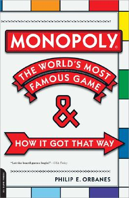 Monopoly: The World's Most Famous Game, PHILIP E. ORBANES