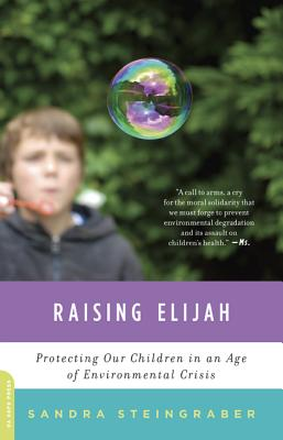 Image for Raising Elijah: Protecting Our Children in an Age of Environmental Crisis (A Merloyd Lawrence Book)