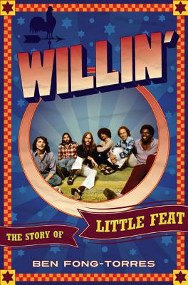 Willin': The Story of Little Feat, Fong-Torres, Ben