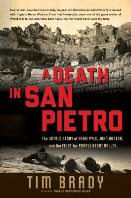 Image for A Death In San Pietro: The Untold Story Of Ernie Pyle, John Huston, And The Fight For Purple Heart Valley