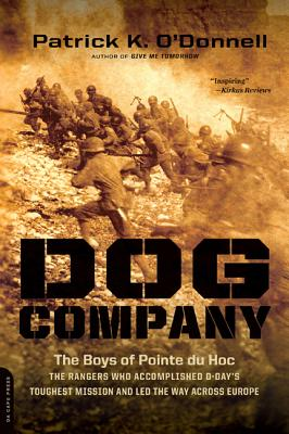Image for Dog Company: The Boys of Pointe du Hoc -- the Rangers Who Accomplished D-Day's Toughest Mission and Led the Way across Europe