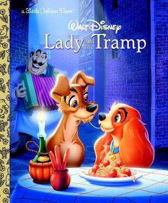 Lady and the Tramp (Disney Lady and the Tramp) (Little Golden Book), Teddy Slater