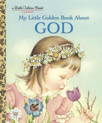 MY LITTLE GOLDEN BOOK ABOUT GOD (LITTLE GOLDEN BOOK), WATSON, JANE WERNER