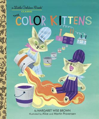 The Color Kittens (A Little Golden Book), Margaret Wise Brown