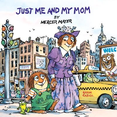 Image for Just Me and My Mom (A Little Critter Book)